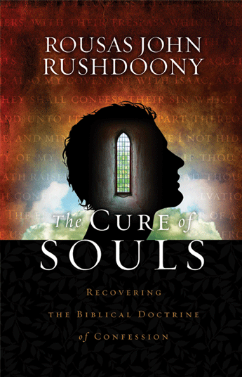 Cure of Souls: Recovering the Biblical Doctrine of Confession, The