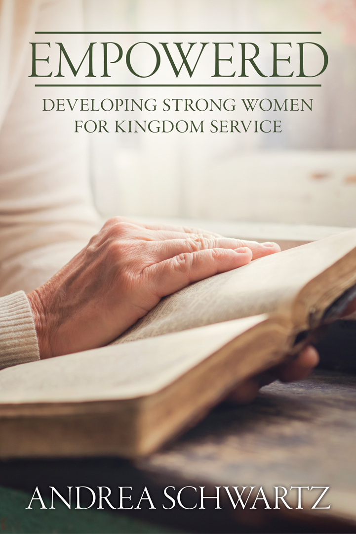 Empowered: Developing Strong Women for Kingdom Service