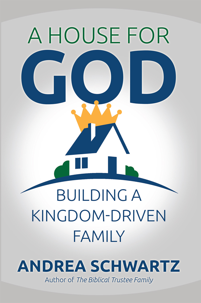 House for God: Building a Kingdom-Driven Family, A