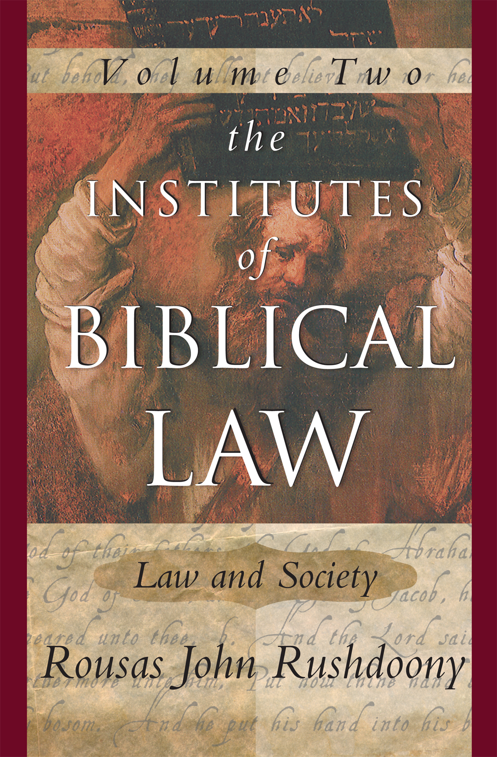 Institutes of Biblical Law Volume II: Law and Society, The