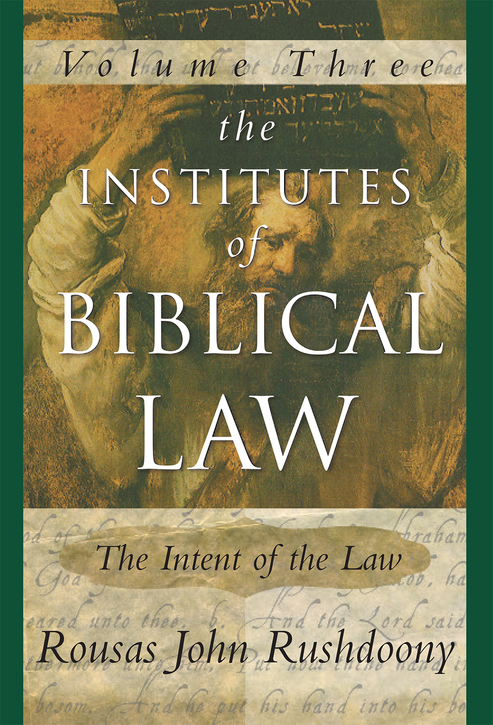 Institutes of Biblical Law: Volume III: The Intent of the Law, The