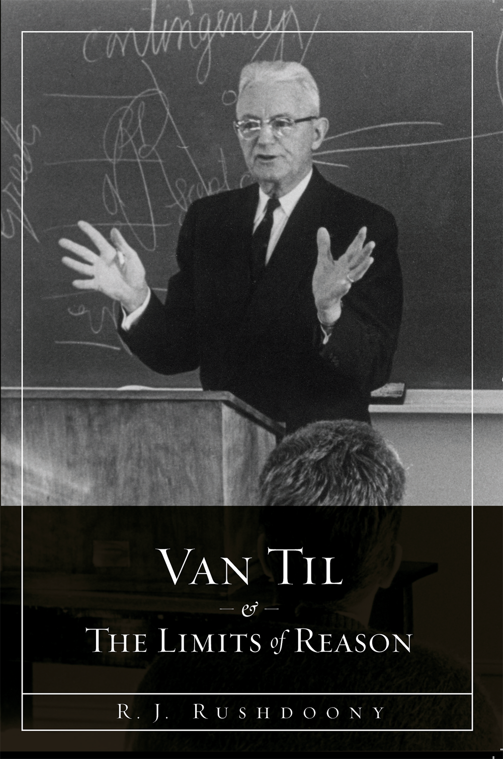 Van Til and the Limits of Reason