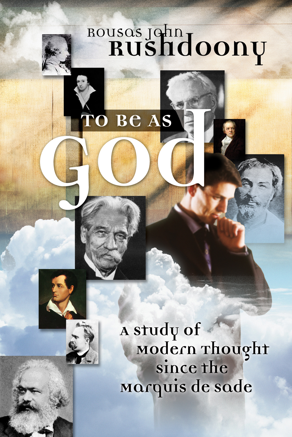 To Be As God: A Study of Modern Thought Since the Marquis De Sade