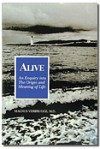 Alive: An Enquiry into the Origin and Meaning of Life