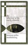 Atheism of the Early Church, The