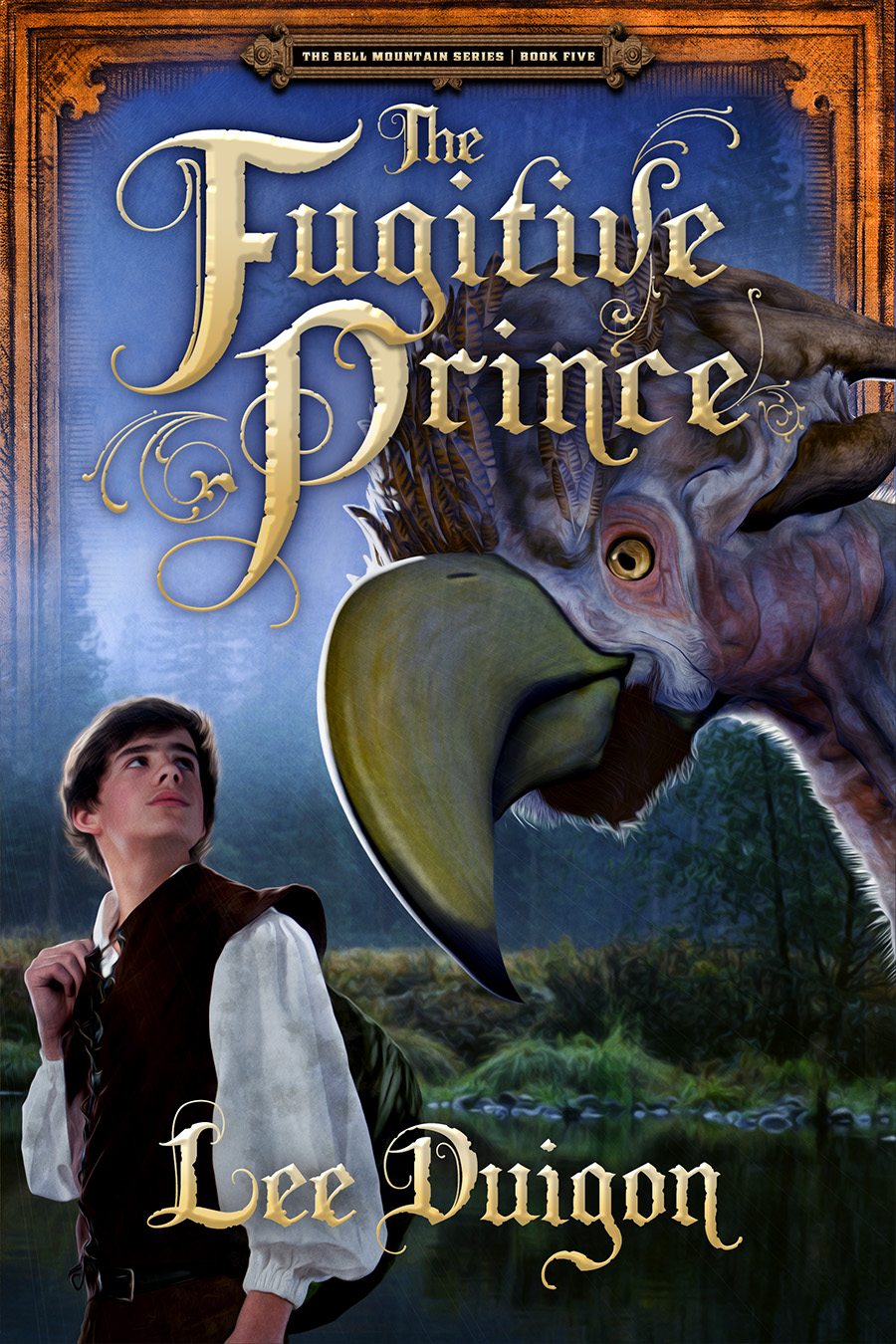 Fugitive Prince, The (Bell Mountain Series #5)