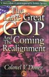 Late Great GOP And The Coming Realignment, The
