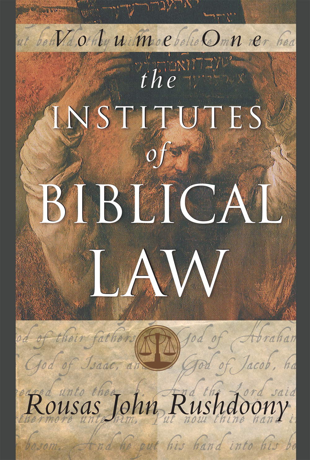 Institutes of Biblical Law - Volume I, The