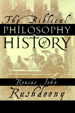 Biblical Philosophy of History, The